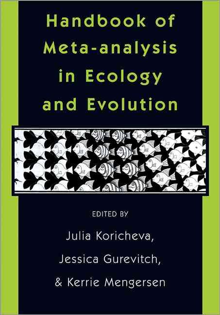 Handbook of Meta-analysis in Ecology and Evolution By Koricheva, Julia (EDT)/ Gurevitch, Jessica (EDT)/ Mengeresen, Kerrie (EDT)