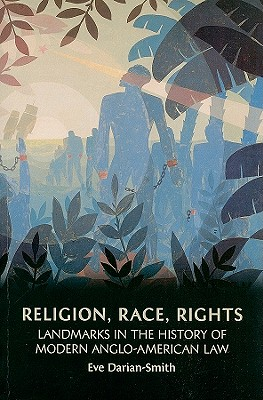 Religion, Race, Rights By Darian-Smith, Eve